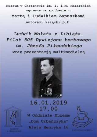 """Spotkanie: """"Ludwik Mołata zLibiąża. Pilot 305 Dywizjonu bombowego im.Józefa Piłsudskiego"""""""