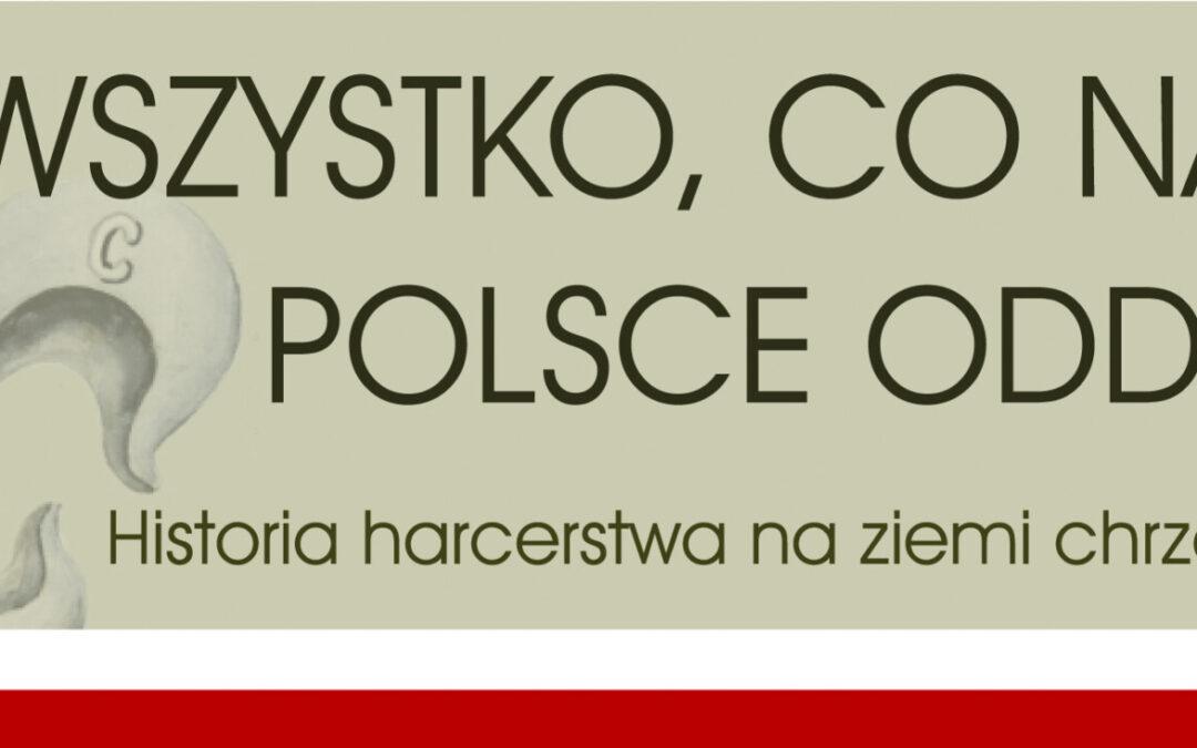 """Zapraszamy dooglądania wystawy pt.""""Wszystko co nasze Polsce oddamy"""""""